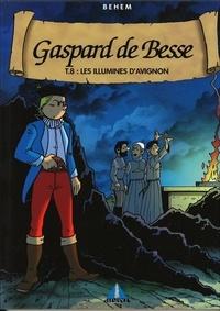 Behem - Gaspard de Besse Tome 8 : Les illuminés d'Avignon.