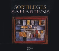 Behja Traversac - Sortilèges sahariens.