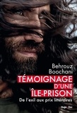 Behrouz Boochani - Témoignage d'une île-prison - De l'exil aux prix littéraires.
