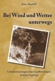 Bei Wind und Wetter unterwegs - Lebenserinnerungen eines Landbriefträgers im Kreis Segeberg.