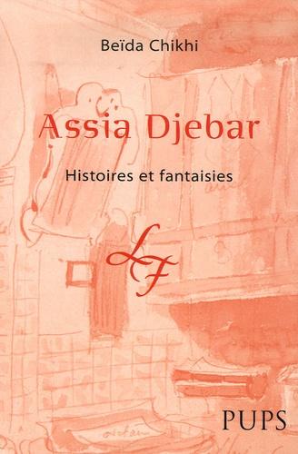 Beïda Chikhi - Assia Djebar - Histoires et fantaisies.