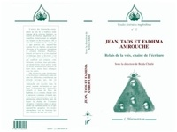 Beïda Chikhi et  Collectif - Jean, Taos et Fadhma Amrouche - Relais de la voix, chaîne de l'écriture.