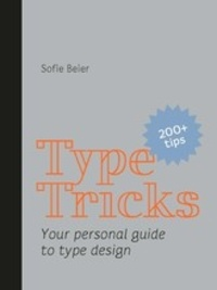 BEIER SOFIE - Type tricks - Your personnal guide to type design.