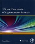 Beishui Liao - Efficient Computation of Argumentation Semantics.