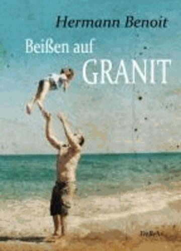 Beißen auf Granit - Roman.