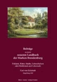 Beiträge zu einem neueren Landbuch der Marken Brandenburg - Prälaten, Ritter, Städte, Lehnschulzen oder Roßdienst und Lehnwahr.