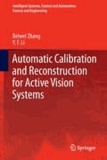 Beiwei Zhang et Y. F. Li - Automatic Calibration and Reconstruction for Active Vision Systems.