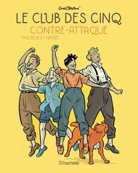 Béja et  Nataël - Le Club des Cinq (BD) Tome 3 : Le Club des Cinq contre-attaque.