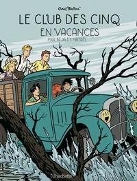 Béja et  Nataël - Le Club des Cinq (BD) Tome 4 : Le Club des Cinq en vacances.