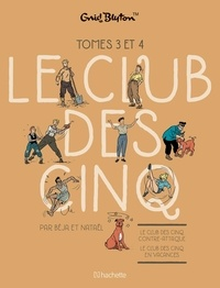 Béja et  Nataël - Le Club des Cinq  : Coffret en deux volumes : Le Club des Cinq contre-attaque ; Le Club des Cinq en vacances.