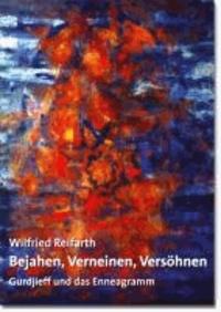Bejahen, Verneinen, Versöhnen - Gurdjieff und das Enneagramm.