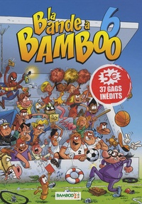 BeKa et  Saive - La Bande à Bamboo Tome 6 : .