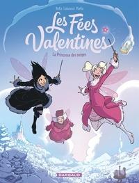 BeKa et Thomas Labourot - Les Fées Valentines Tome 4 : La Princesse des neiges.