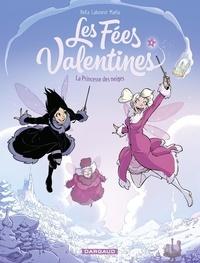 BeKa et Labourot Thomas - Les Fées Valentines  - tome 4 - La Princesse des neiges.