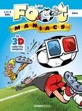 BeKa et Henri Jenfèvre - Les Footmaniacs En 3D : Avec lunette 3D.