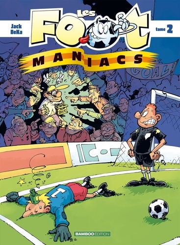 Les Footmaniacs Tome 2