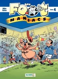 BeKa et Olivier Saive - Les Footmaniacs Tome 4 : .