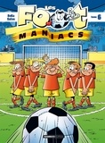 BeKa et Olivier Saive - Les Footmaniacs Tome 6 : .