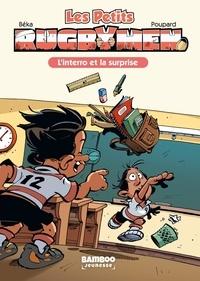 BeKa et Caroline Roque - Les Petits Rugbymen Tome 2 : L'interro et la surprise.