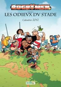 BeKa et  Poupard - Les Rugbymen présentent les odieux du stade - Calendrier 2012.