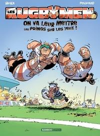 BeKa et  Poupard - Les Rugbymen Tome 1 : On va leur mettre les poings sur les yeux !.