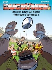 BeKa et  Poupard - Les Rugbymen Tome 17 : On s'en fout qui gagne tant que c'est nous !.