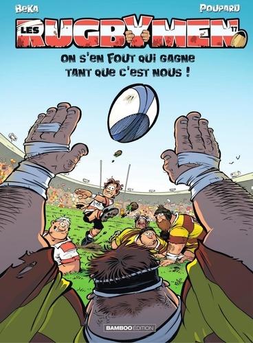 Les Rugbymen - Tome 17 - On s'en fout qui gagne tant que c'est nous !