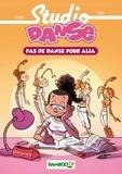 BeKa et Caroline Roque - Studio Danse Tome 2 : Pas de danse pour Alia.