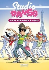BeKa et  Crip - Studio Danse Tome 3 : Flash Mob Dance à Paris.