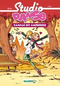 BeKa et Caroline Roque - Studio Danse Tome 5 : Camille amoureuse.