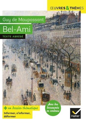 Bel-Ami. suivi d'un dossier thématique « Le métier de journaliste »