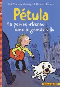 Bel Mooney - Pétula, la petite chienne dans la grande ville.