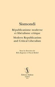 Béla Kapossy et Pascal Bridel - Sismondi - République moderne et libéralisme critique.