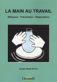La main au travail - (Risques, Prévention, Réparation).pdf
