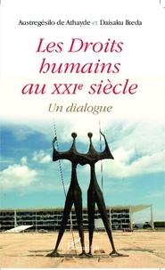 Belarmino Maria Austregésilo de Athayde et Daisaku Ikeda - Les droits humains au XXIe siècle - Un dialogue.
