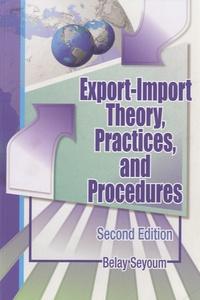 Belay Seyoum - Export-import Theory, Practices, and Procedures.