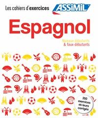 Belén Asuejo et Juan Cordoba - Espagnol Niveau débutants & faux débutants - 350 exercices et leurs corrigés.