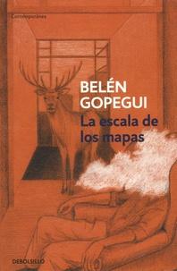 Belén Gopegui - La escala de los mapas.