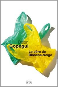 Belén Gopegui - Le père de Blanche-Neige.