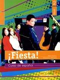 Belén Muñoz et Margarita-L Avendaño - Fiesta ! Curso de español - Nivel 2.