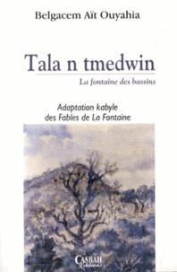 Belgacem Aït Ouyahia - Tala n tmedwin - La fontaine des bassins, adaptation kabyle des Fables de La Fontaine, édition bilingue français-kabyle.