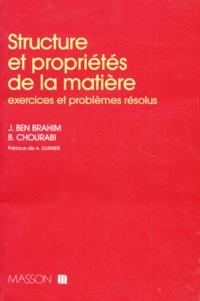 STRUCTURE ET PROPRIETES DE LA MATIERE. Exercices et problèmes résolus - Belgacem Chourabi |