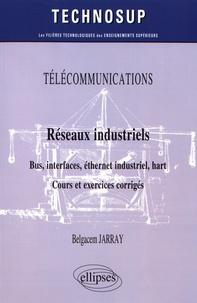 Réseaux industriels : bus, interfaces, éthernet industriel, hart- Cours et exercices corrigés - Belgacem Jarray pdf epub