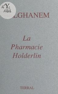 Belghanem - La pharmacie Holderlin.