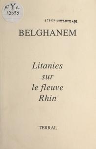 Belghanem - Litanies sur le fleuve Rhin.