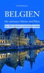 Belgien - Die schönsten Märkte und Plätze. Special: Nordfrankreich und GH Luxemburg.