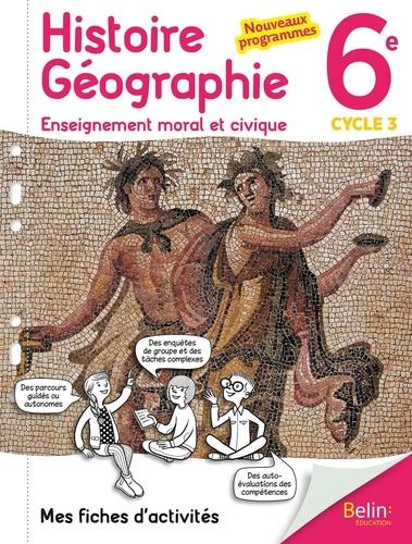 Belin éducation - Histoire-géogaphie Education morale et civique 6e cycle 3 - Mes fiches d'activités.