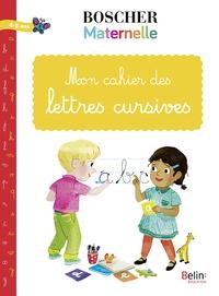 Belin éducation - Mon cahier des lettres cursives 4-5 ans.