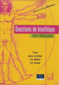 Questions de bioéthique- Fiches pédagogiques de la 3e à la Tle -  Belin |