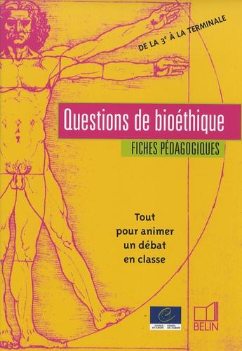 Belin - Questions de bioéthique - Fiches pédagogiques de la 3e à la Tle.